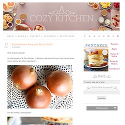 A Cozy Kitchen » French Onion Soup and Pretty Nails!