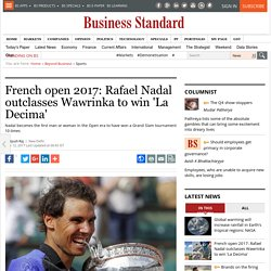 French open 2017: Rafael Nadal outclasses Wawrinka to win 'La Decima'