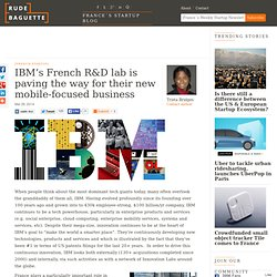 IBM's French R&D lab is paving the way for their new mobile-focused business