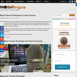 The Best French Podcasts to Learn and Improve Your French