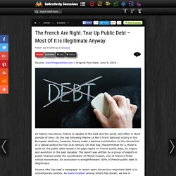 The French Are Right: Tear Up Public Debt - Most Of It Is Illegitimate Anyway