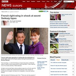 French right-wing in shock at secret Sarkozy tapes