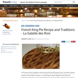 French King Pie Recipe and Traditions - La Galette des Rois