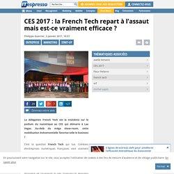 CES 2017 : la French Tech repart à l'assaut mais est-ce vraiment efficace ?