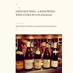 Why French Wines Los Angeles is so Famous?