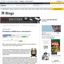 "Frenchelon: la DGSE est en ""1ère division"" - BUG BROTHER - Blog LeMonde.fr"