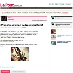 #frenchrevolution Le Nouveau Buzz! - regispuel sur LePost.fr (15:49)