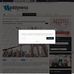 Maddyness - Le French American Digital Lab accueille ses dix premières recrues