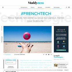 #FrenchTech : Show Speak, l'enceinte qui vous suit partout, même sous la douche ! - Maddyness