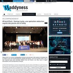 #FrenchTech : Startup Lycée, une première opération séduction auprès des jeunes de la Silicon Valley