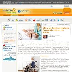 SEGG - Mayor & Salud - Mirar de frente al maltrato<br>Prevenirlo está en tus manos
