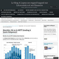 Marchés: Où va le HFT? (trading à haute fréquence)