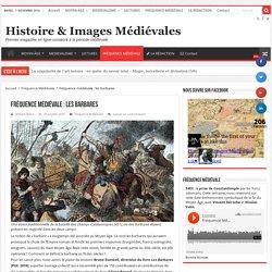 Fréquence médiévale : les barbares – Histoire & Images Médiévales