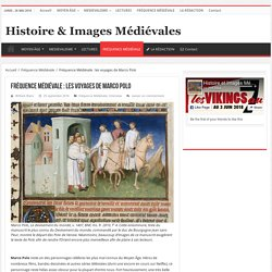 Fréquence Médiévale : les voyages de Marco Polo – Histoire & Images Médiévales