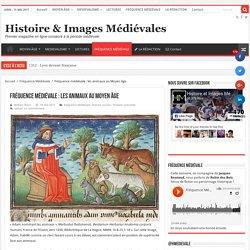 Fréquence médiévale : les animaux au Moyen âge – Histoire & Images Médiévales