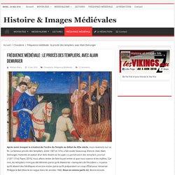 Fréquence médiévale : le procès des templiers, avec Alain Demurger
