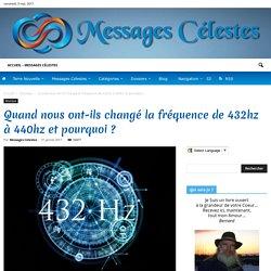 Quand nous ont-ils changé la fréquence de 432hz à 440hz et pourquoi ? - Messages Célestes - Archives