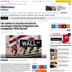 Un auteur à succès accuse le courtage à haute fréquence de manipuler Wall Street - 4 avril 2014