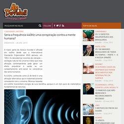 Seria a frequência 440Hz uma conspiração contra a mente humana?