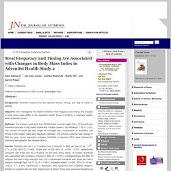 Meal Frequency and Timing Are Associated with Changes in Body Mass Index in Adventist Health Study 2