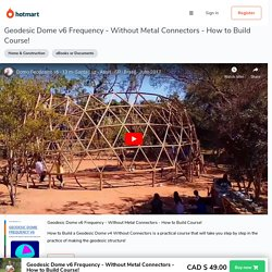 Geodesic Dome v6 Frequency - Without Metal Connectors - How to Build Course! - Ricardo Daniel Larrauri Peña - aprende una nueva habilidad - eBooks o Documentos