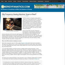 Rife Frequency Healing Machine: Scam or Real?