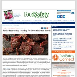 FOOD SAFETY MAGAZINE - JUNE/JULY 2017 - Radio-Frequency Heating for Low-Moisture Foods
