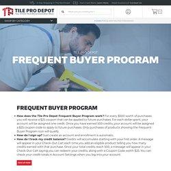 Frequent Buyer Program - Tile Pro Depot