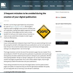 3 frequent mistakes to be avoided during the creation of your digital publication