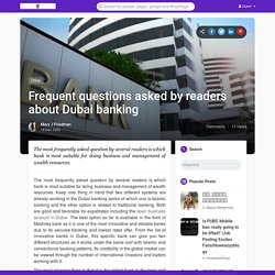 Frequent questions asked by readers about Dubai banking
