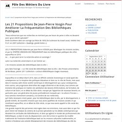 Les 21 propositions de Jean-Pierre Vosgin pour améliorer la fréquentation des bibliothèques publiques