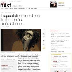 Fréquentation record pour Tim Burton à la Cinémathèque