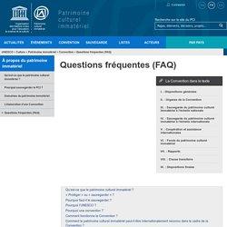 Questions fréquentes (FAQ) - patrimoine immatériel - Secteur de la culture - UNESCO