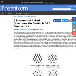6 Frequently Asked Questions On Deutsch DRB Connectors