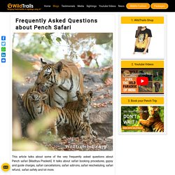 Frequently Asked Questions about Pench Safari - WildTrails Recent Sightings