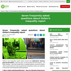 7 Frequently asked questions about Oxfam's Inequality report