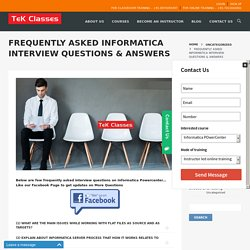 FREQUENTLY ASKED INFORMATICA INTERVIEW QUESTIONS & ANSWERS