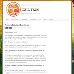Frequently Asked Questions - Gaia Tree Center
