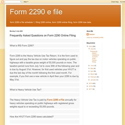 Form 2290 e file: Frequently Asked Questions on Form 2290 Online Filing