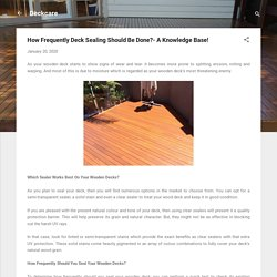 How Frequently Deck Sealing Should Be Done?- A Knowledge Base!