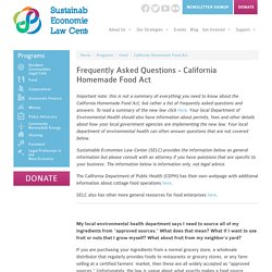 Frequently Asked Questions - California Homemade Food Act - Sustainable Economies Law Center