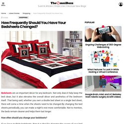 How Frequently Should You Have Your Bedsheets Changed?