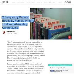 11 Frequently Banned Books By Female Writers That You Absolutely Cannot Miss