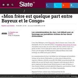 «Mon frère est quelque part entre Bayeux et le Congo»