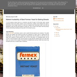 Fresco Whole Foods: Market Availability of Best Fermex Yeast for Baking Breads