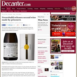 Frescobaldi releases second wine made by prisoners