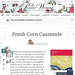 Fresh Corn Casserole