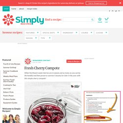 Fresh Cherry Compote Recipe