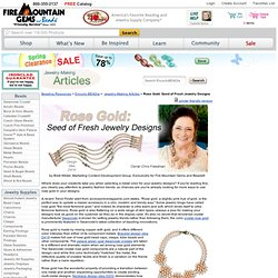 Rose Gold: Seed of Fresh Jewelry Designs
