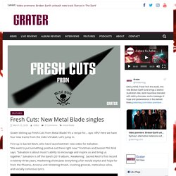 Fresh Cuts: New Metal Blade singles - Metal, but Grater